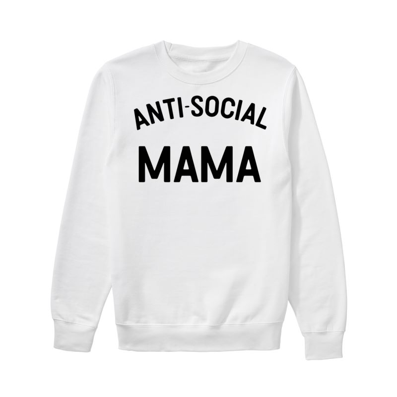 Anti-social mama sweatshirt
