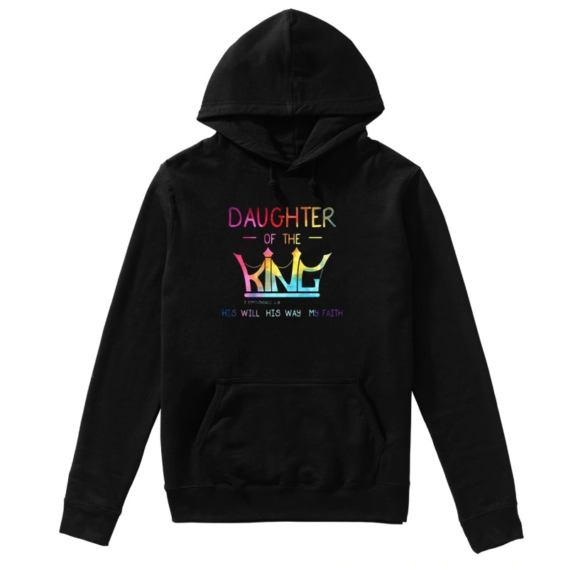 Crown Jesus daughter of the king his will his way my faith hoodie