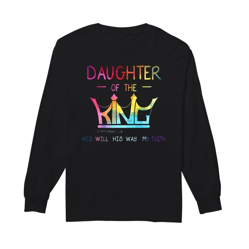 Crown Jesus daughter of the king his will his way my faith long sleeve