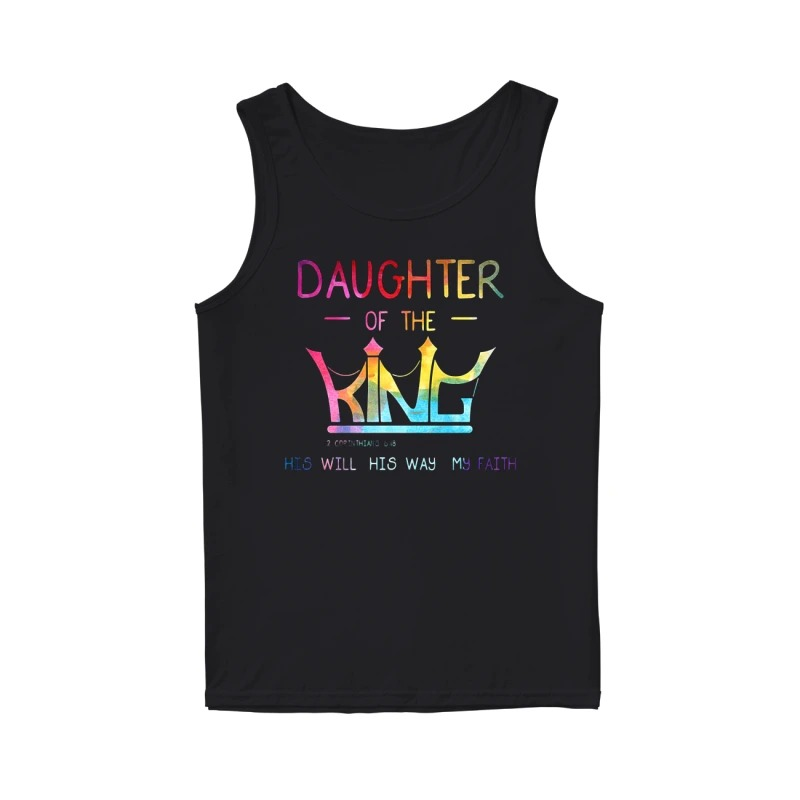 Crown Jesus daughter of the king his will his way my faith tank top