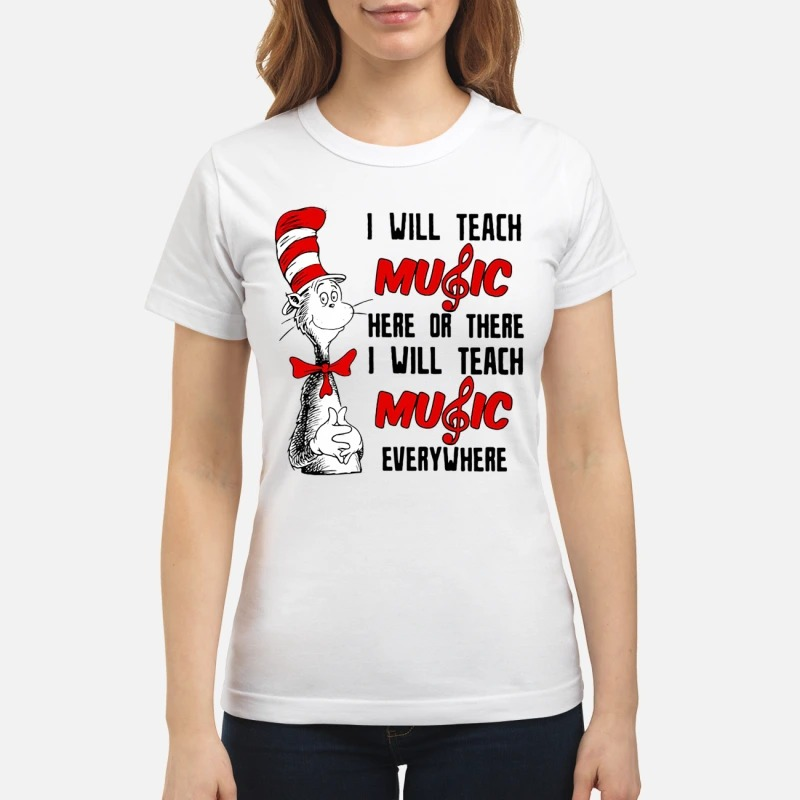 Dr Seuss I will teach music here or there I will teach music everywhere classic women