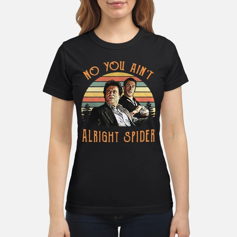 Goodfellas Tommy DeVito Jimmy Conway no you ain't alright spider vintage classic women