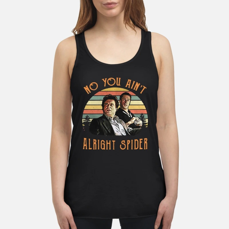 Goodfellas Tommy DeVito Jimmy Conway no you ain't alright spider vintage flowy tank