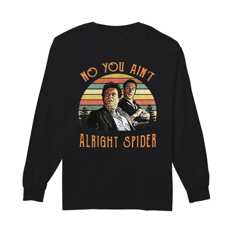 Goodfellas Tommy DeVito Jimmy Conway no you ain't alright spider vintage long sleeve