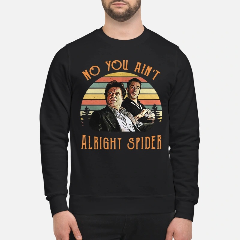Goodfellas Tommy DeVito Jimmy Conway no you ain't alright spider vintage sweatshirt
