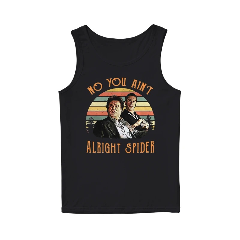 Goodfellas Tommy DeVito Jimmy Conway no you ain't alright spider vintage tank top