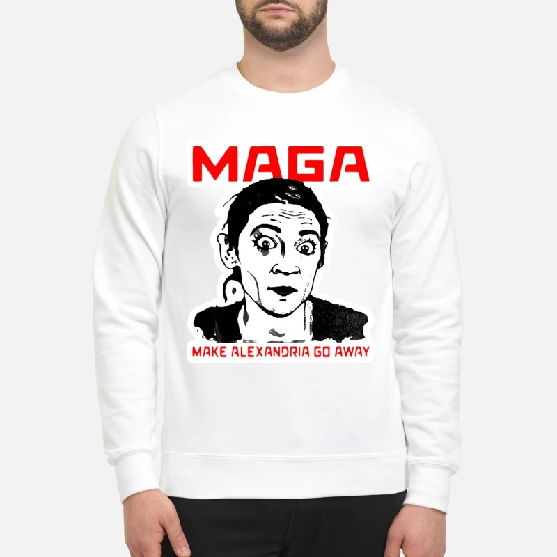 Maga make alexandria go away sweatshirt