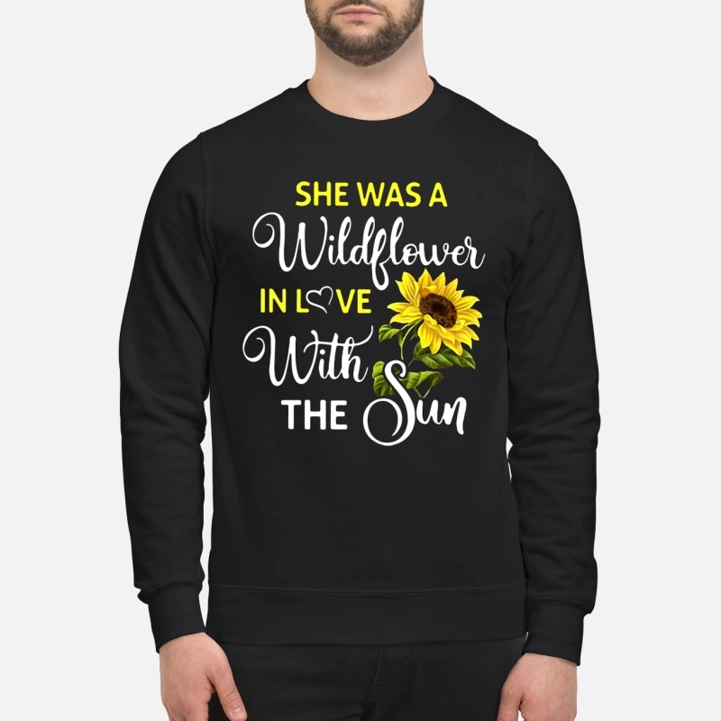Melanie Koulouris she was a wildflower in love with the sun sweatshirt