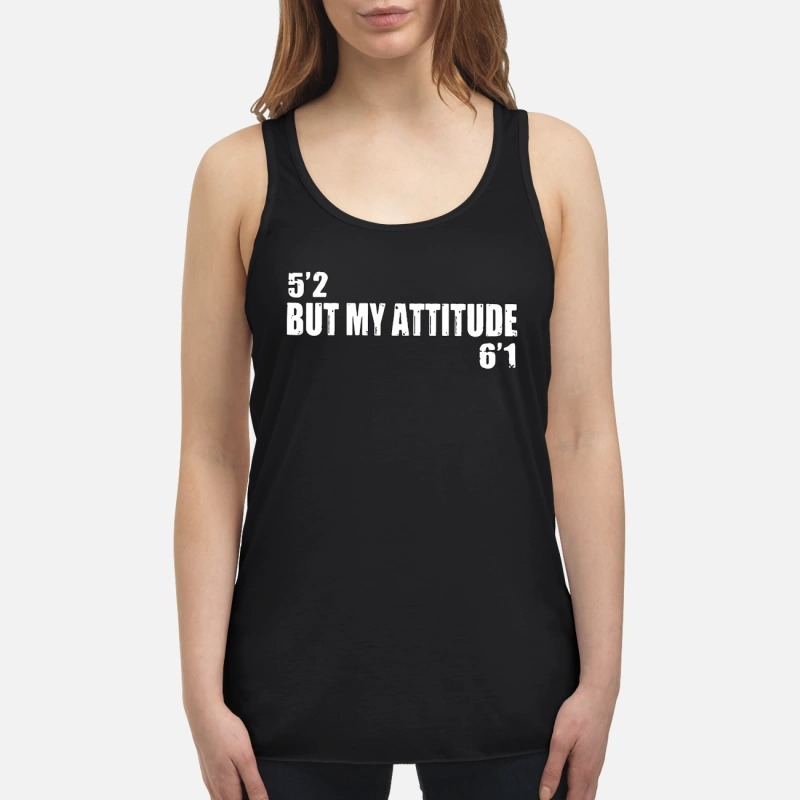 Official 5'2 but my attitude 6'1 flowy tank