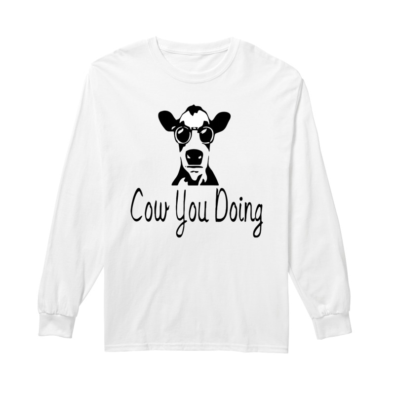 Official cow you doing long sleeve