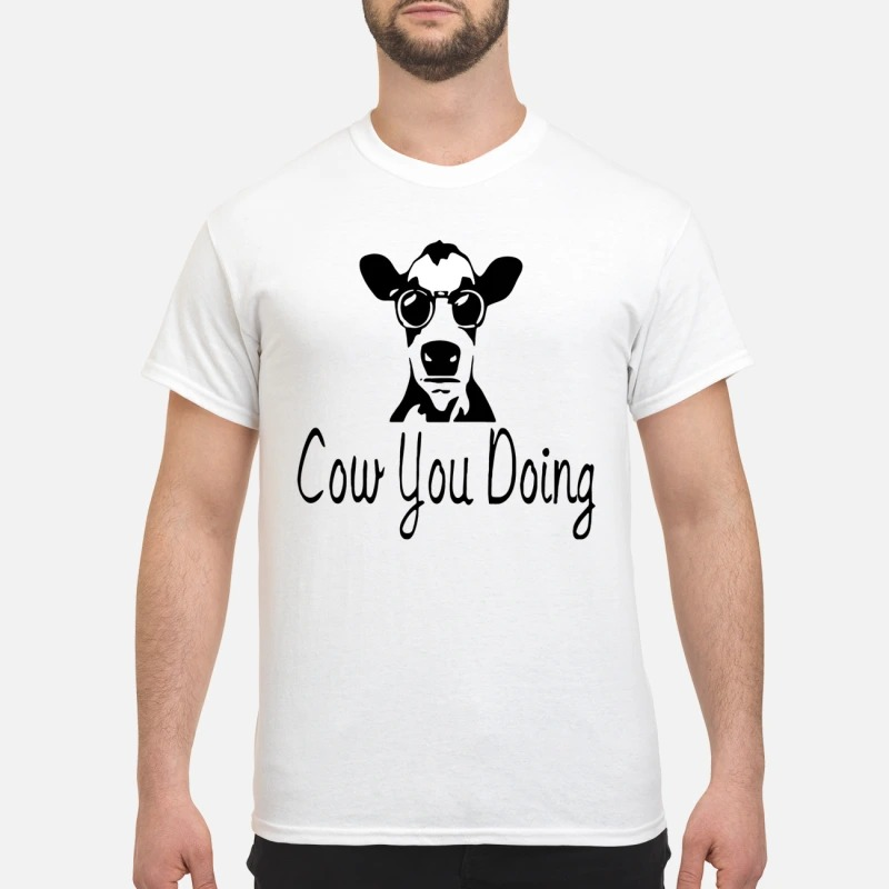 Official cow you doing shirt