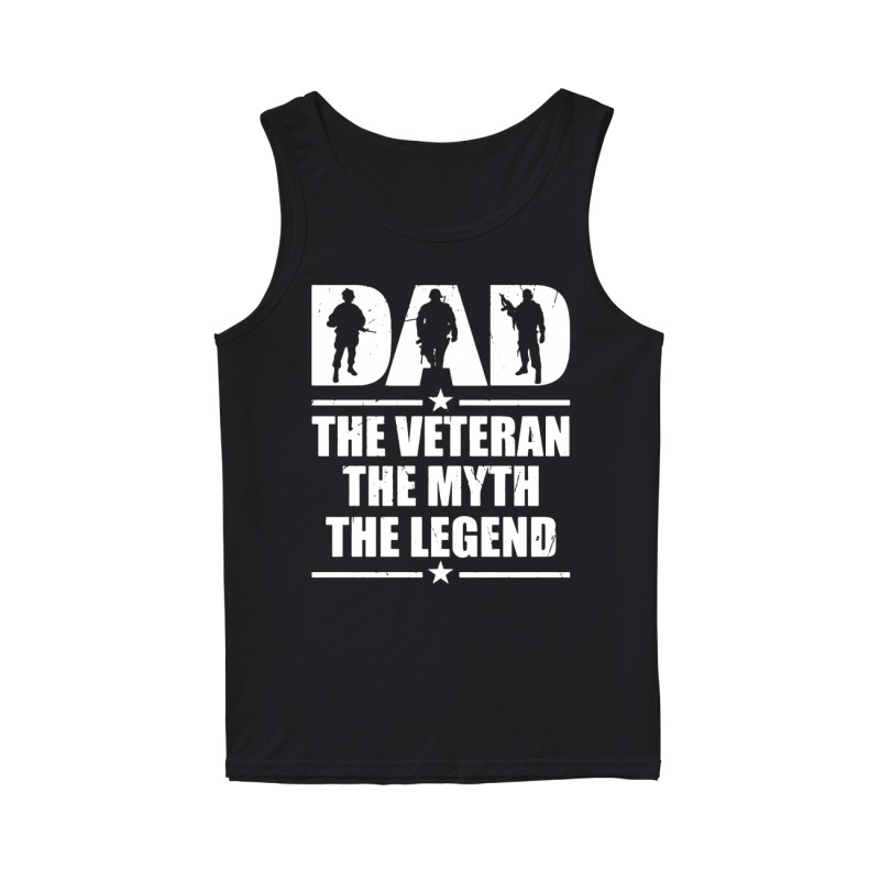 Official Dad the veteran the myth the legend tank top