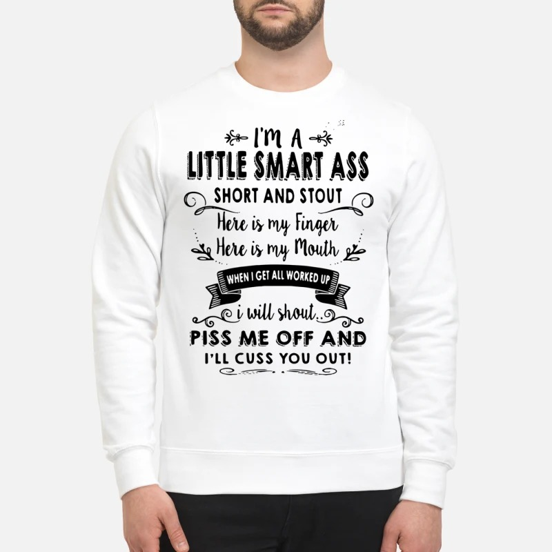 Official I'm a little smart ass short and stout sweatshirt