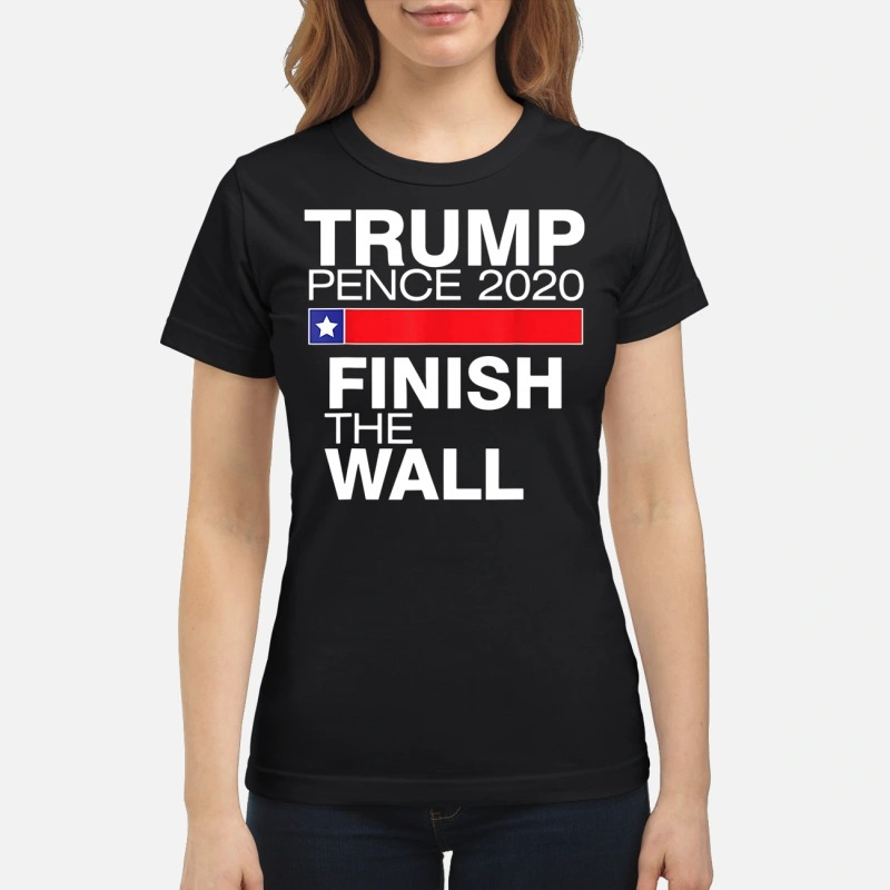 Official Trump pence 2020 finish the wall classic women