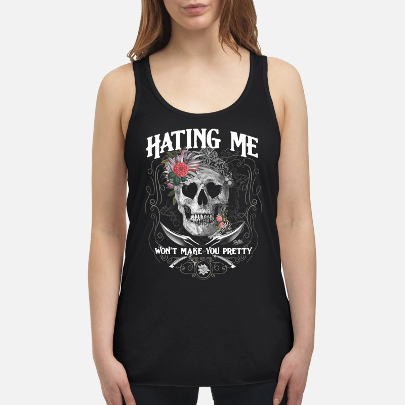 Skull flower hating me won't make you pretty flowy tank