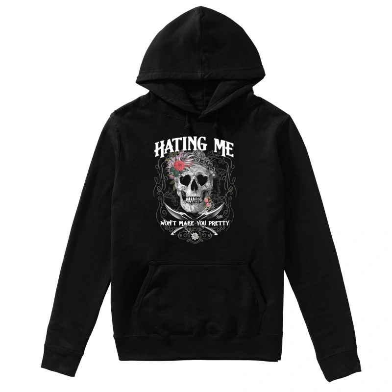 Skull flower hating me won't make you pretty hoodie