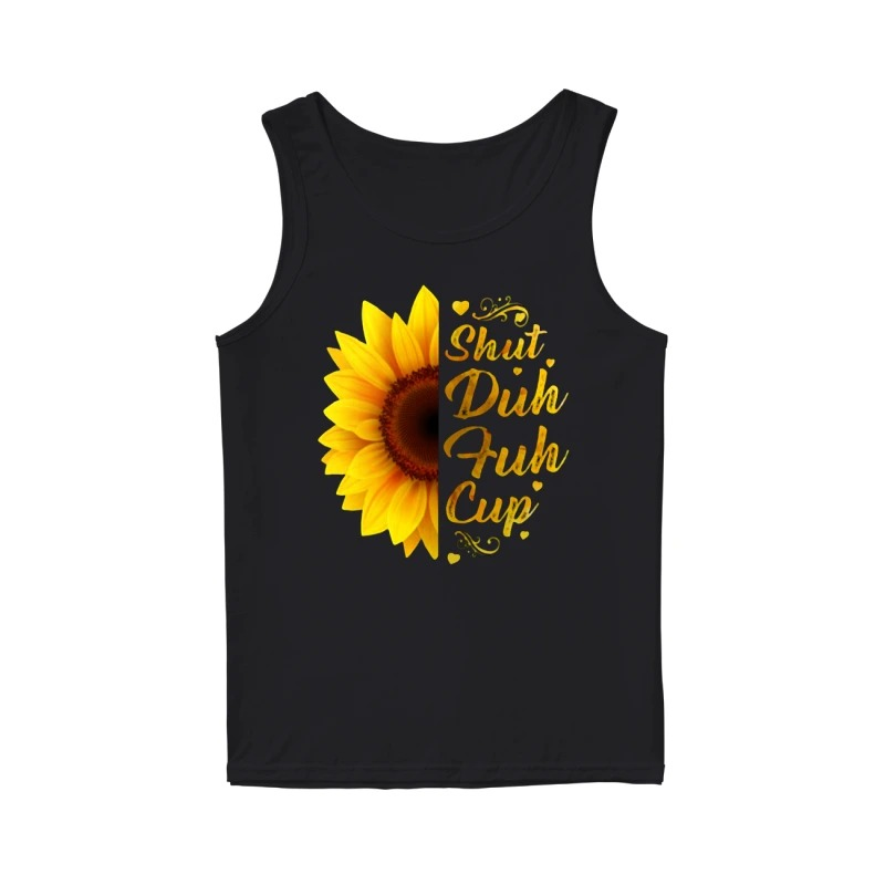 Sunflower shuh duh fuh cup tank top