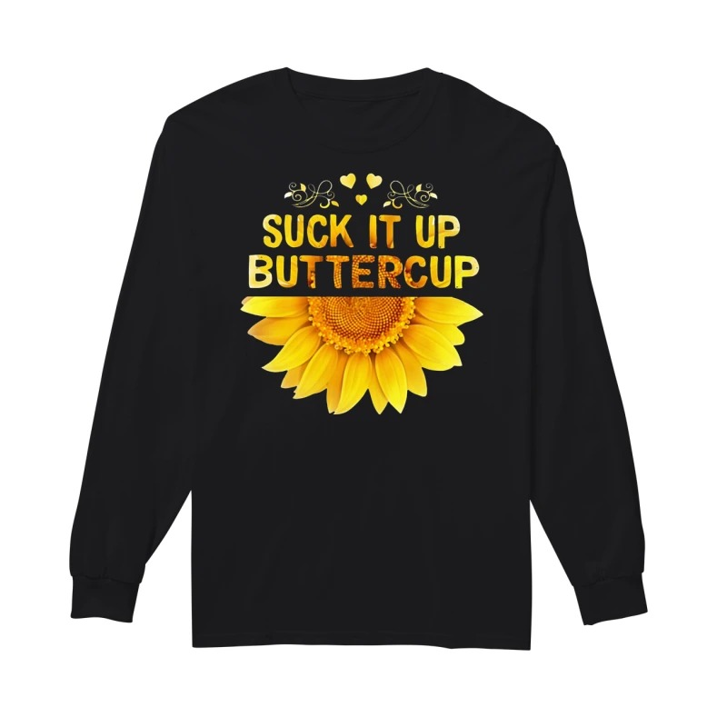 Sunflower suck it up buttercup long sleeve