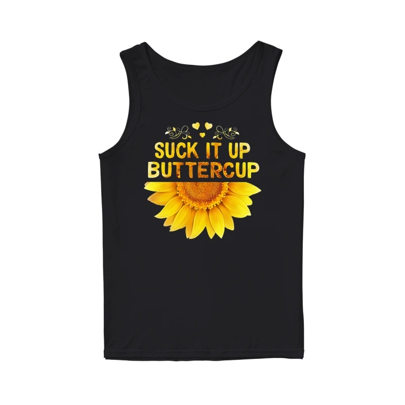 Sunflower suck it up buttercup tank top