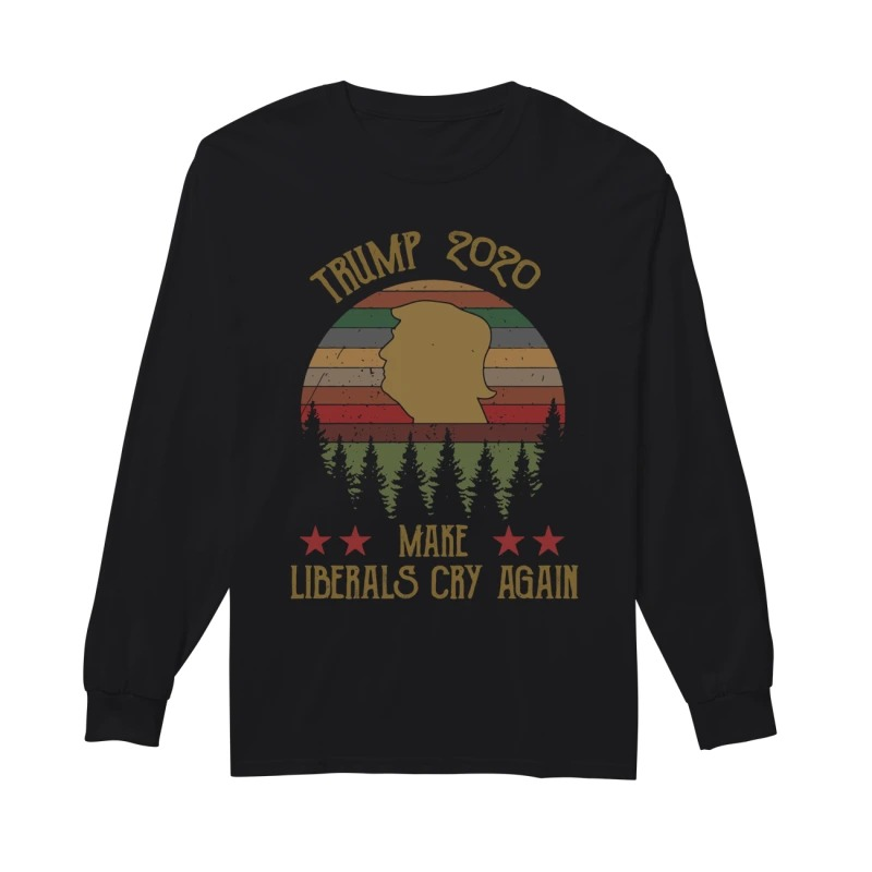 Vintage Trump 2020 make liberals cry again long sleeve