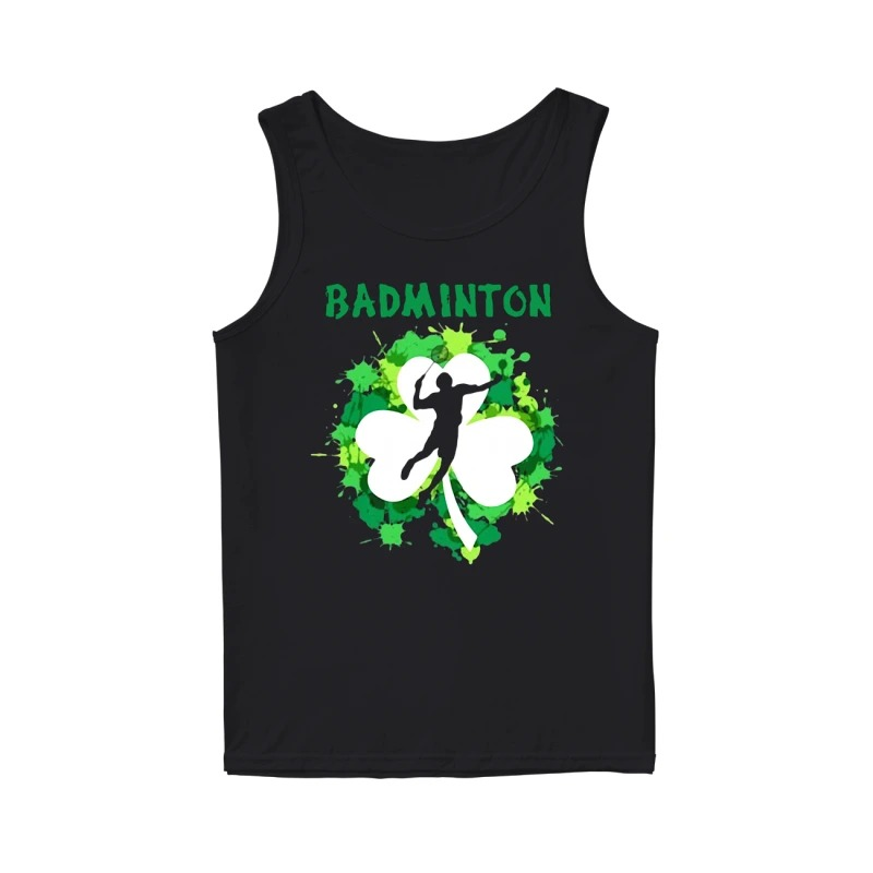 Badminton Shamrock Irish St Patty's Day Sport For Badminton Lover tank top