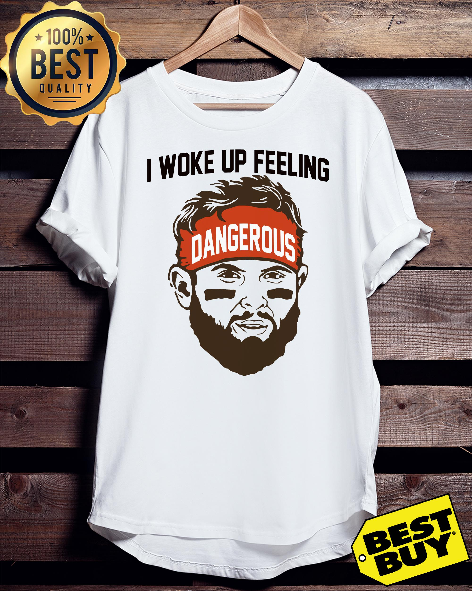 Baker Mayfield -I woke up feeling Dangerous ladies tee