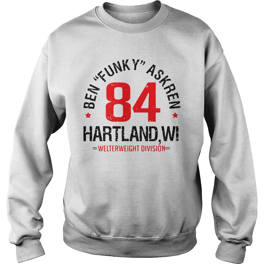 "Ben""Funky"" Askren Hartland, WI Established 84 UFC sweatshirt"