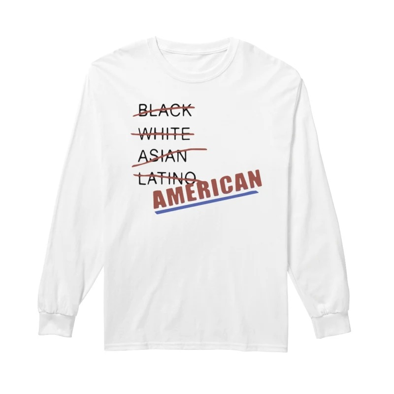 Black white Asian latino American longsleeved