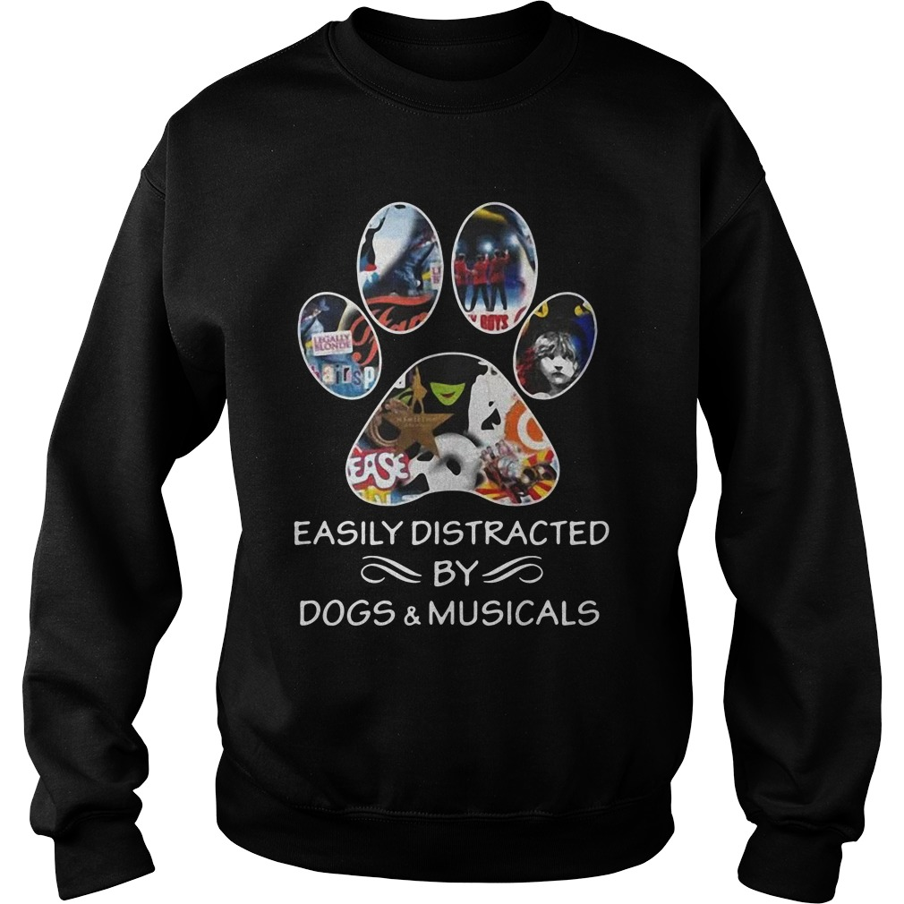 Broadway easily distracted by dogs and musicals sweatshirt