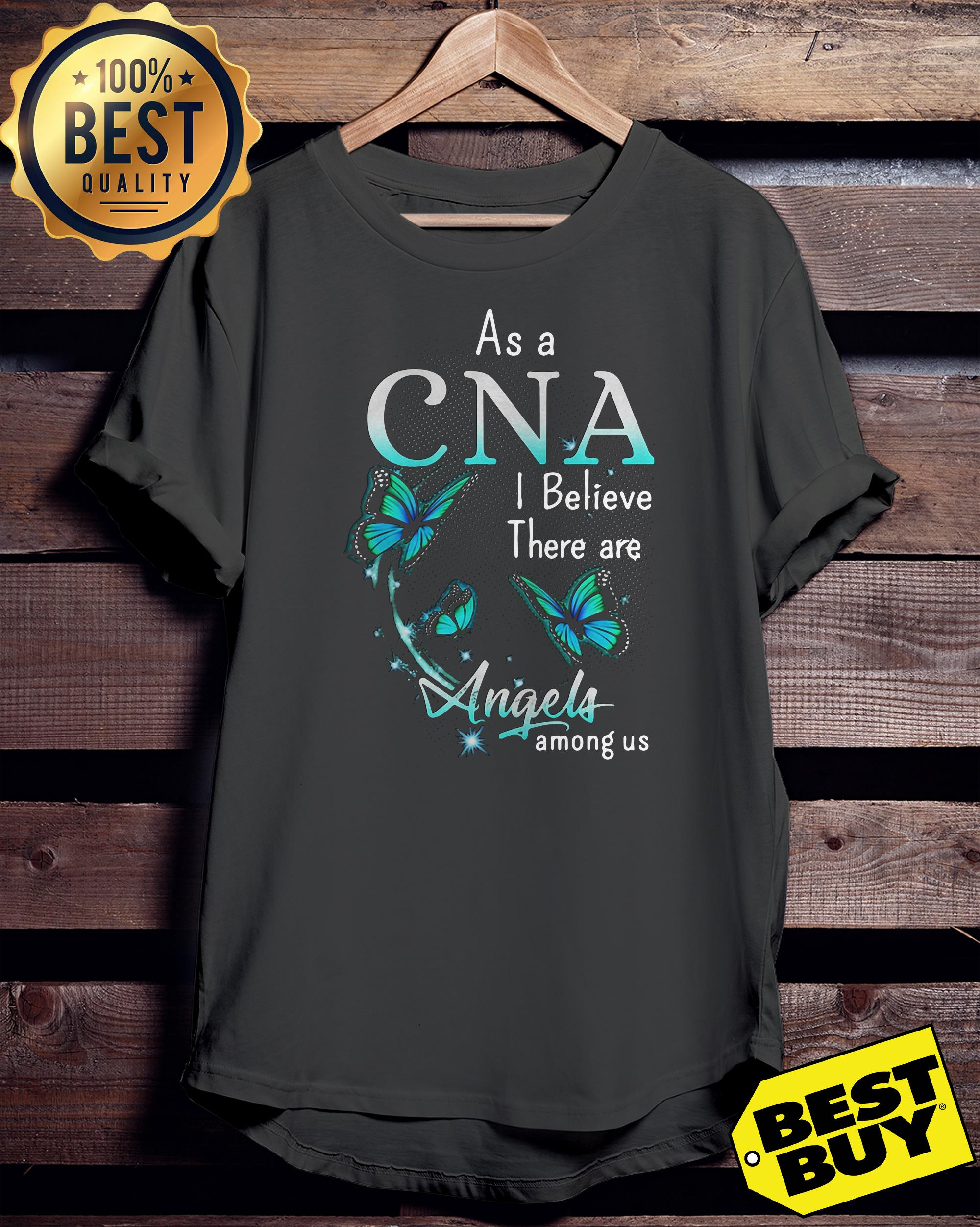 Butterfly As a CNA I believe there are angels among us ladies tee