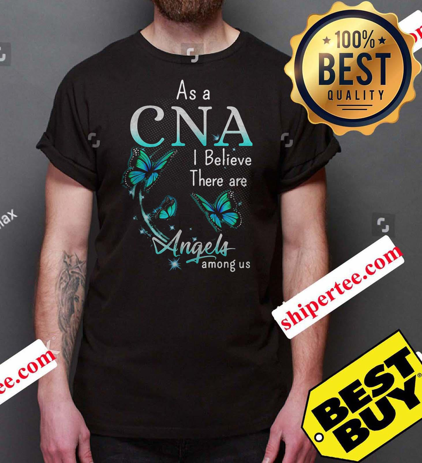 Butterfly As a CNA I believe there are angels among us shirt
