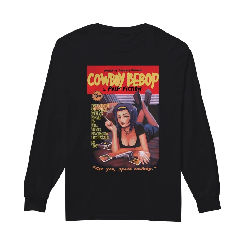 Cowboy Bebop in pulp fiction see you space cowboy Mia Wallace sweatshirt
