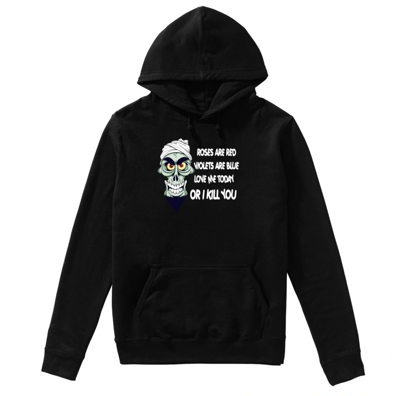 Crossbones roses are red violets are blue love me today or I kill you hoodie