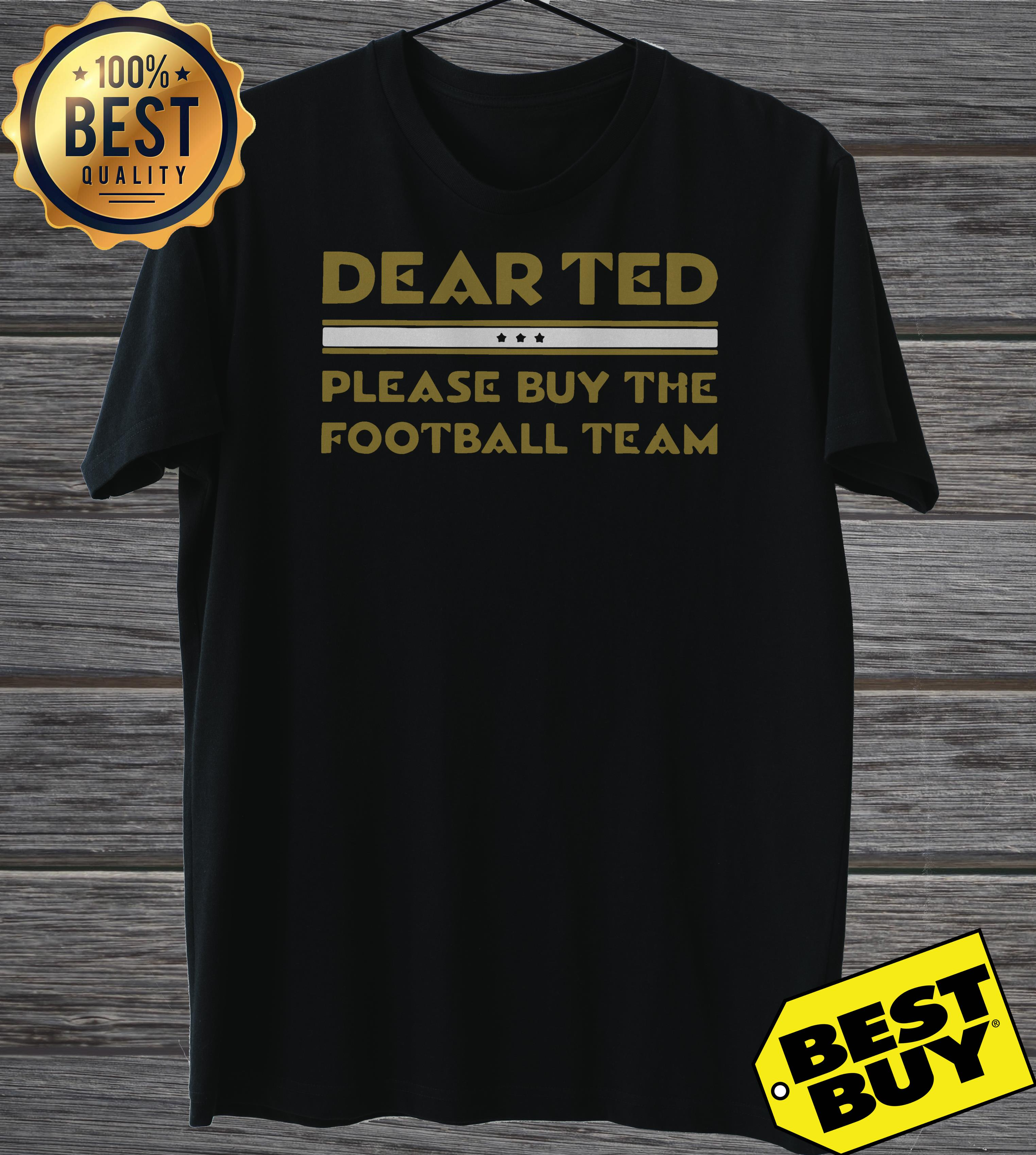 Dear Ted please Buy the Football team ladies tee