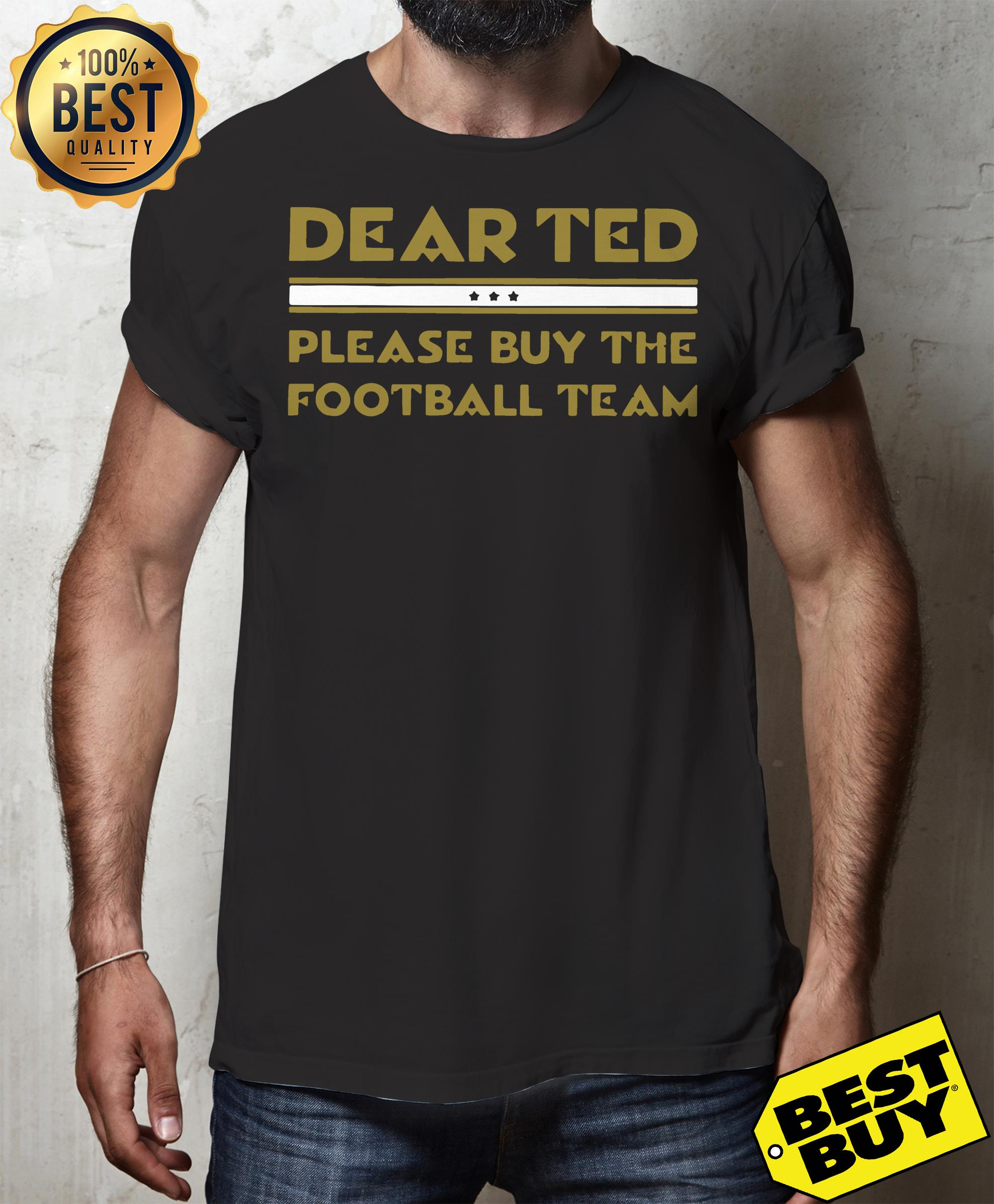 Dear Ted please Buy the Football team v-neck