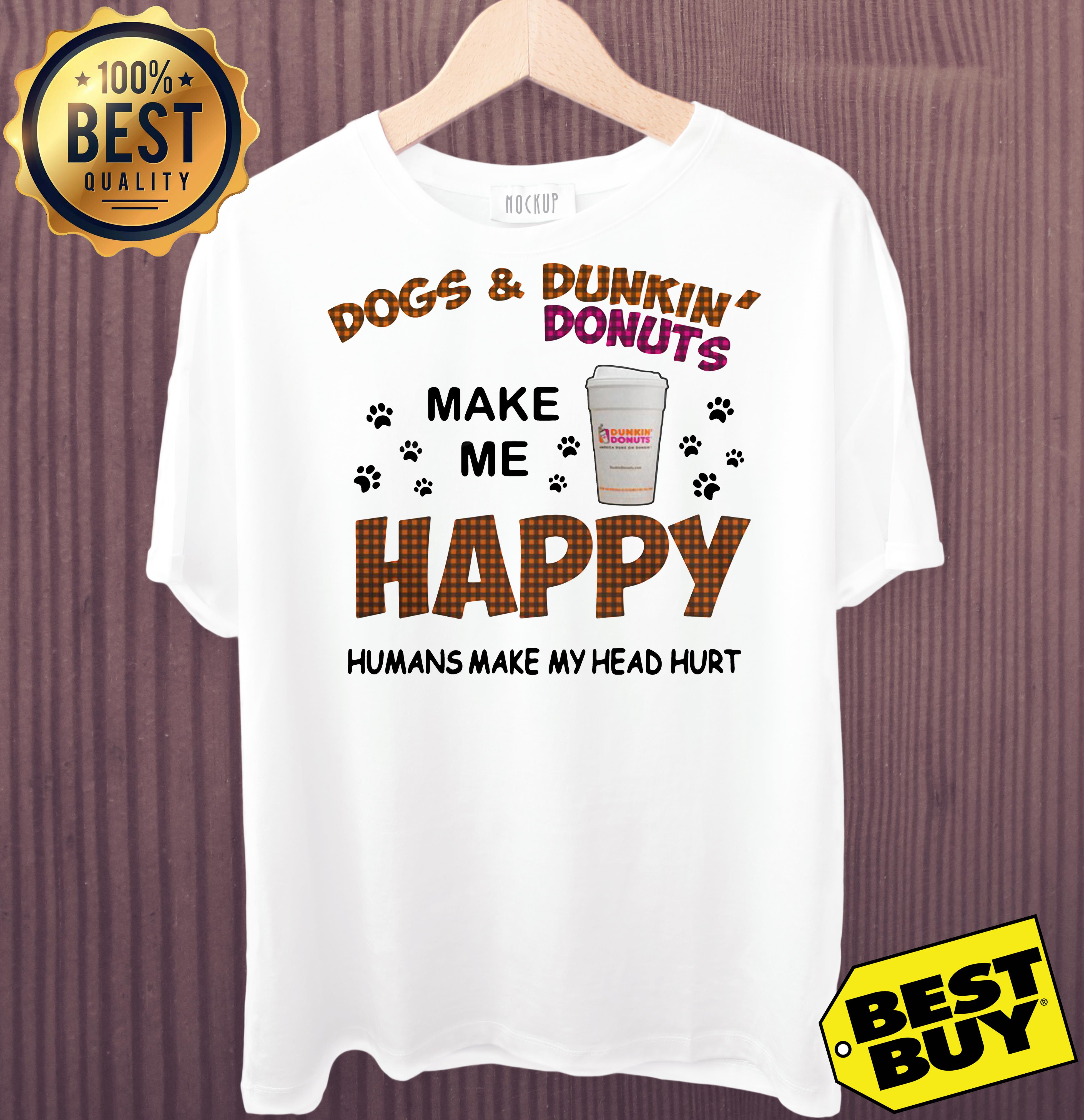 Dogs and dunkin' donuts make me happy humans make my head hurt v-neck
