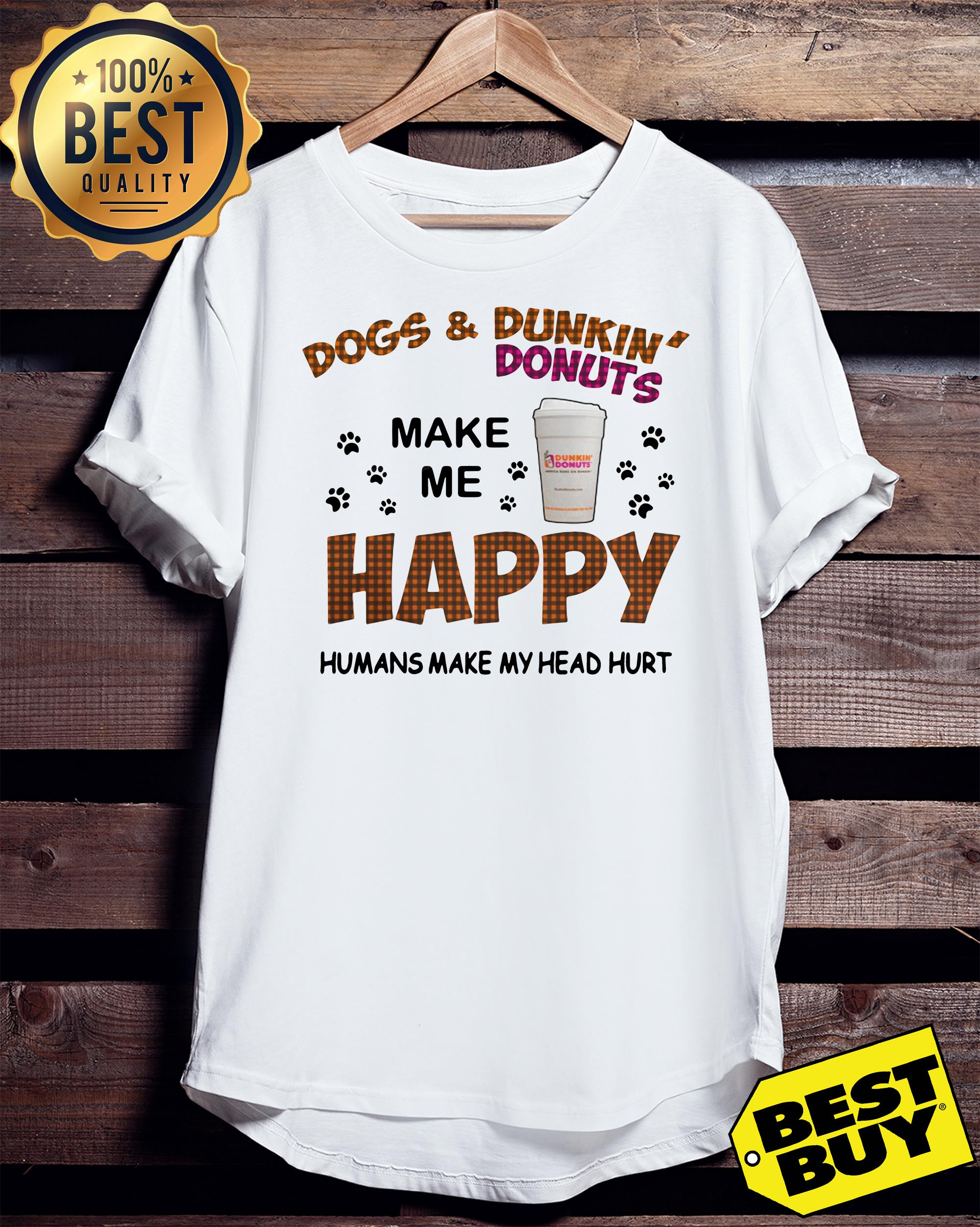Dogs and dunkin' donuts make me happy humans make my head hurt ladies tee