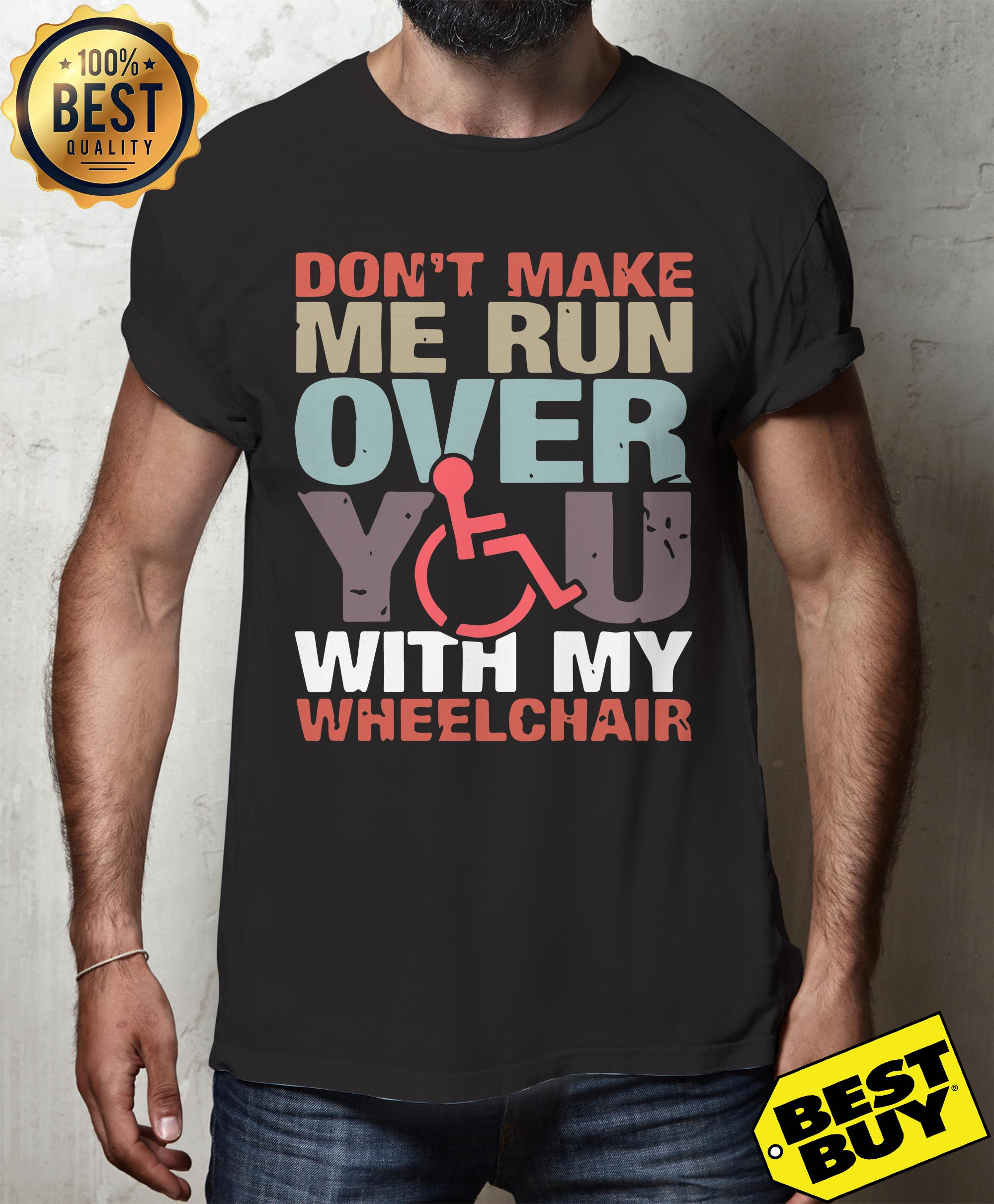 Don't make me run over you with my wheelchair v-neck