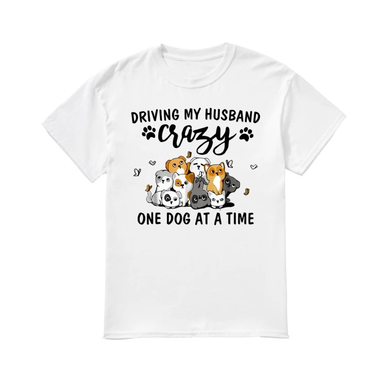 Driving My Husband Crazy One Dog At A Time Cartoon Puppies classic women