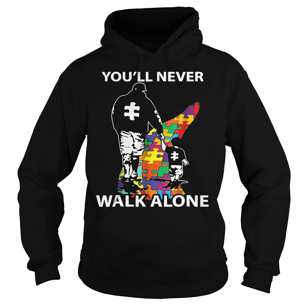 Father and son you'll never walk alone Autism Awareness day hoodie