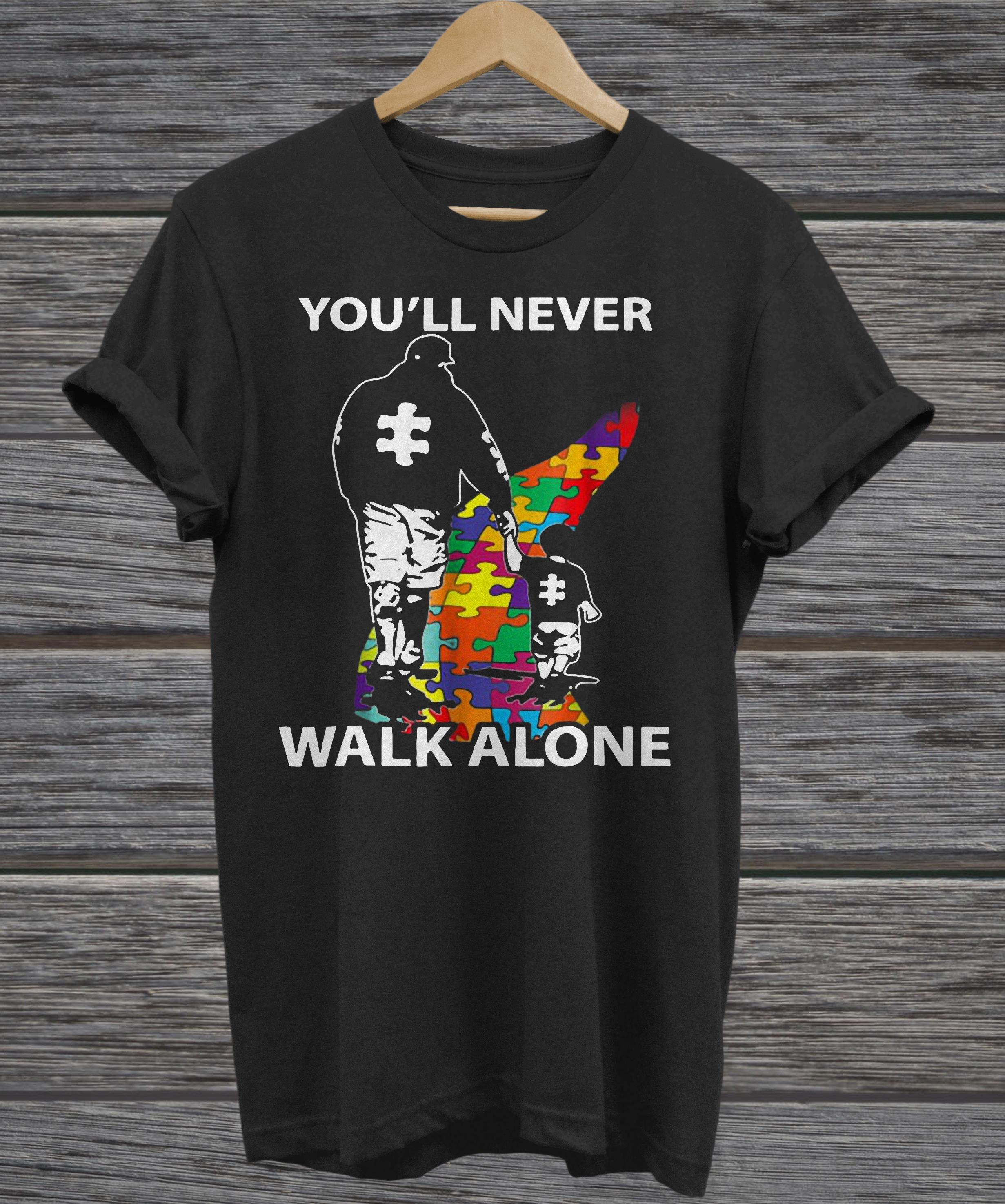 Father and son you'll never walk alone Autism Awareness day ladies tee
