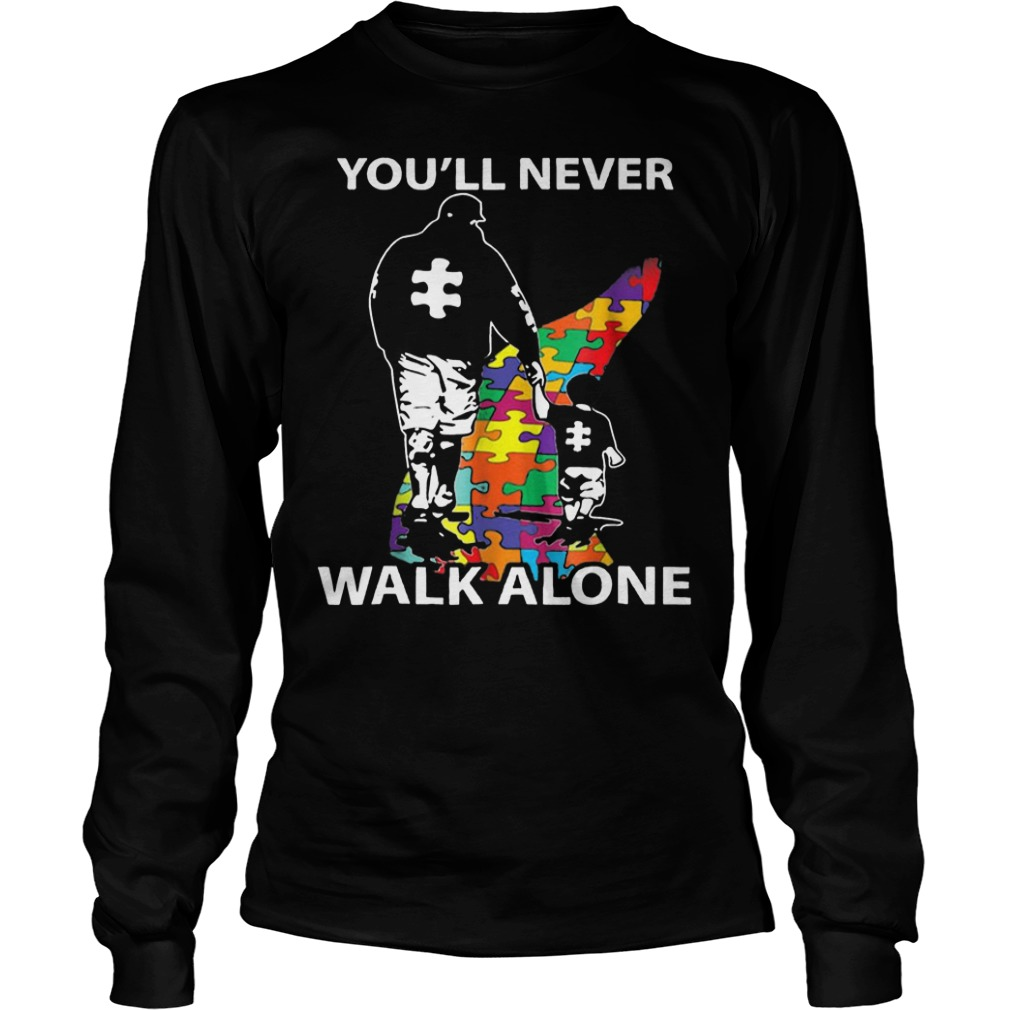 Father and son you'll never walk alone Autism Awareness day long sleeve