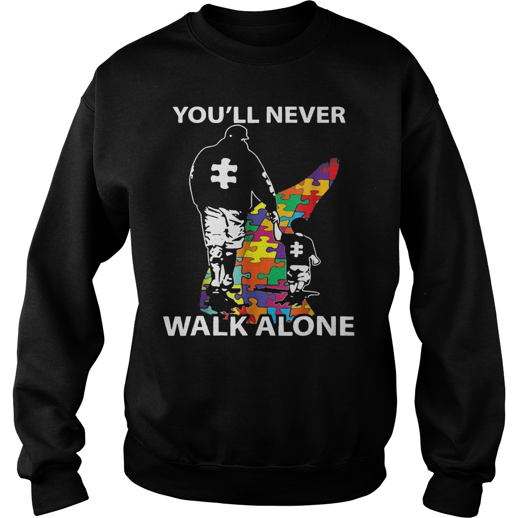 Father and son you'll never walk alone Autism Awareness day sweatshirt