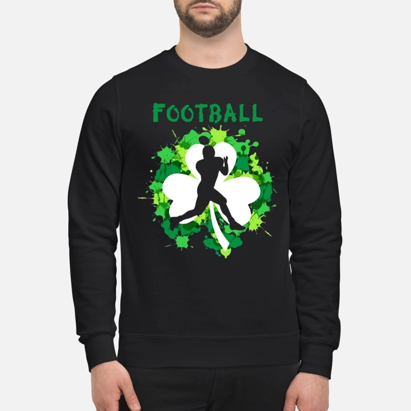 Football Shamrock Irish St Patty's Day Sport Shirt For Football Lover sweatshirt