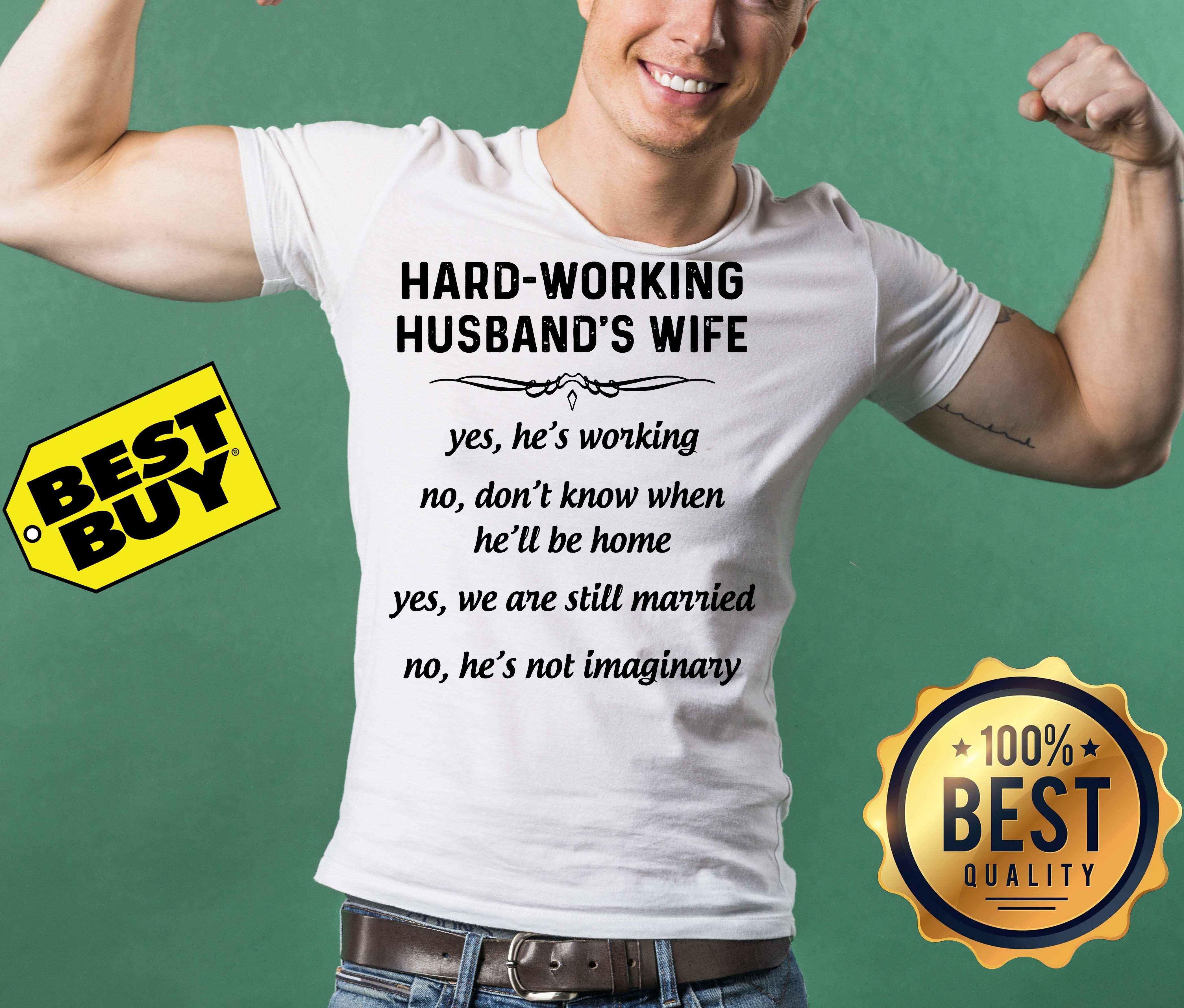 Hard-Working Husband's Wife Yes We Are Still Married No He's Not Imaginary tank top