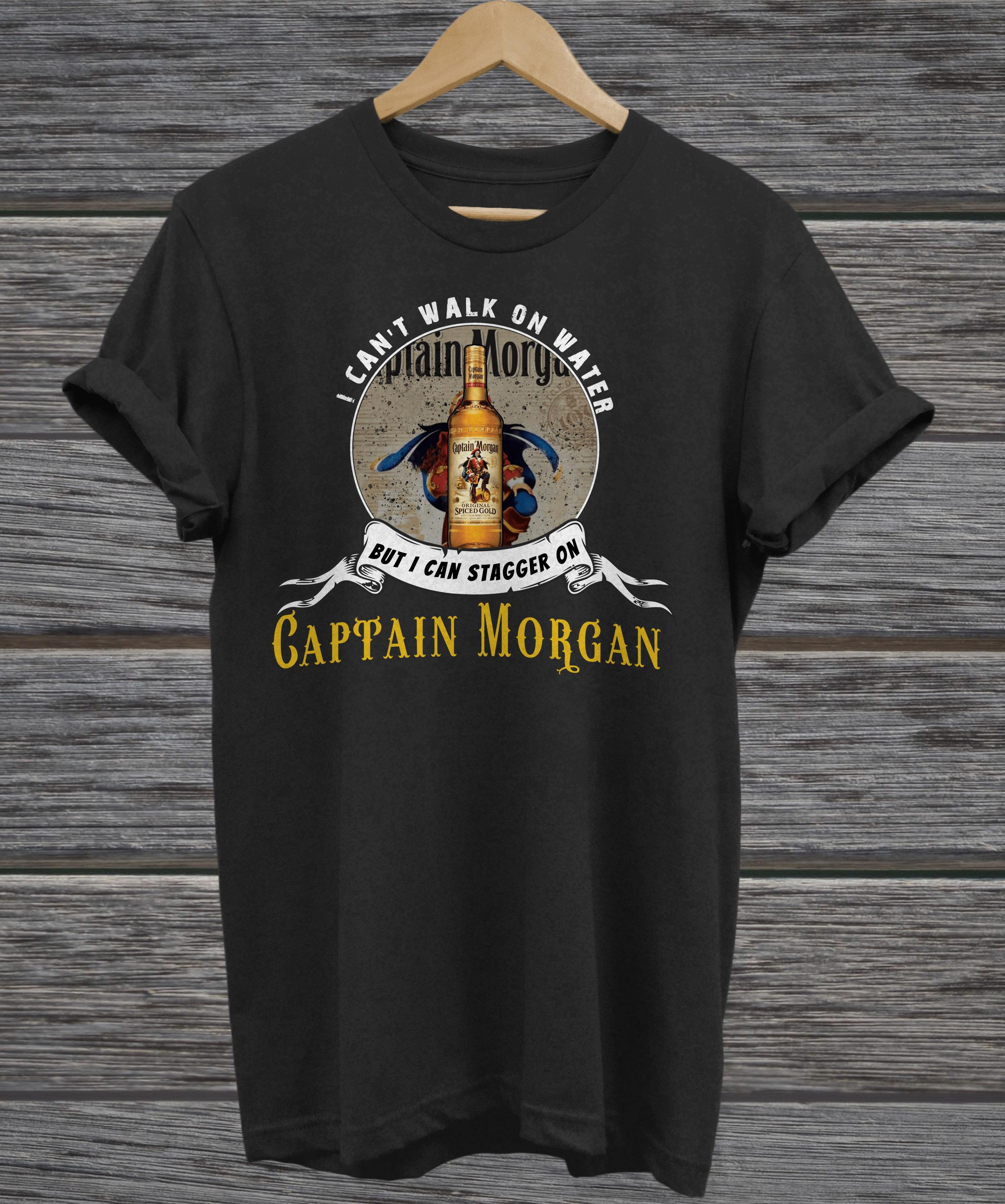 I can not walk on water but I can stagger on Captain Morgan ladies tee