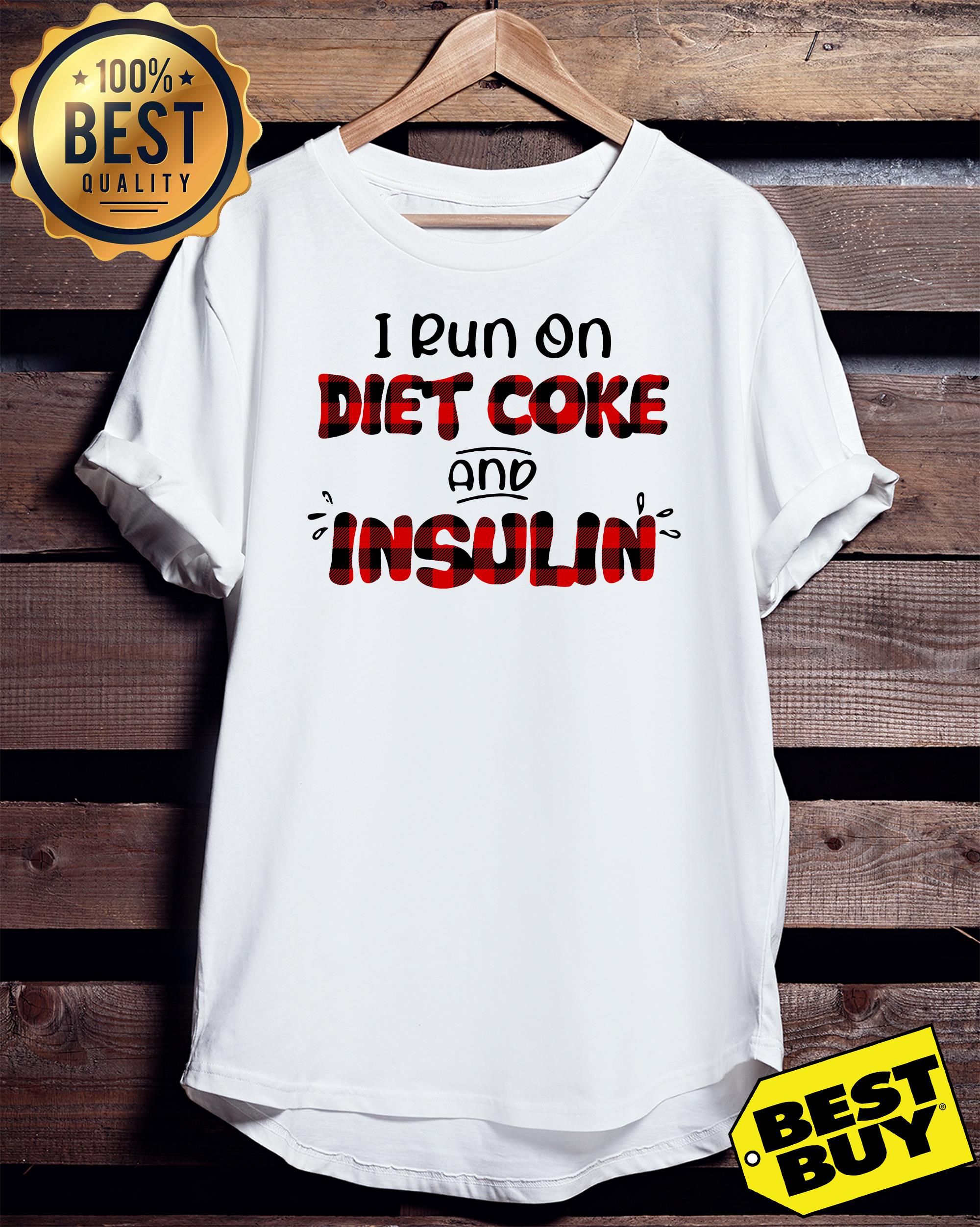 I run on diet coke and insulin funny tank top