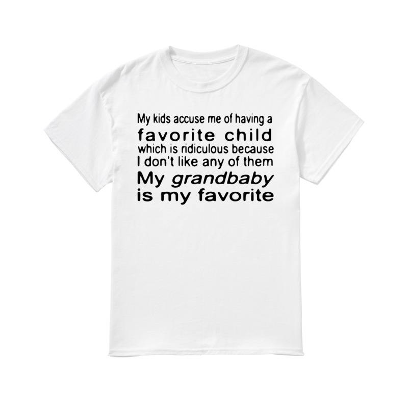My kids accuse me of having a favorite child classic women