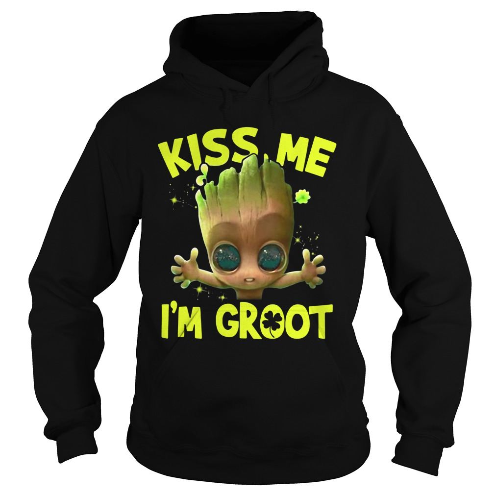 Kiss me I'm Groot For St Patrick's Day hoodie