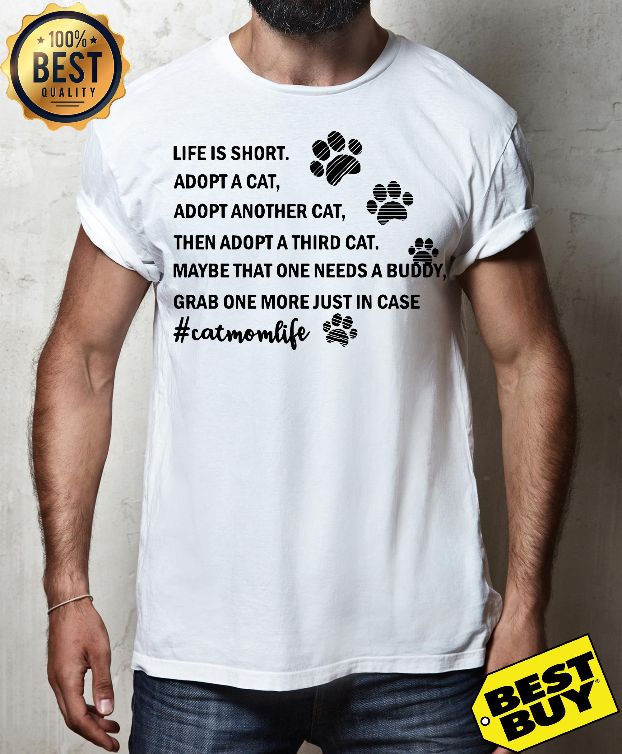 Life is short adopt a cat adopt another cat cat mom life funny v-neck